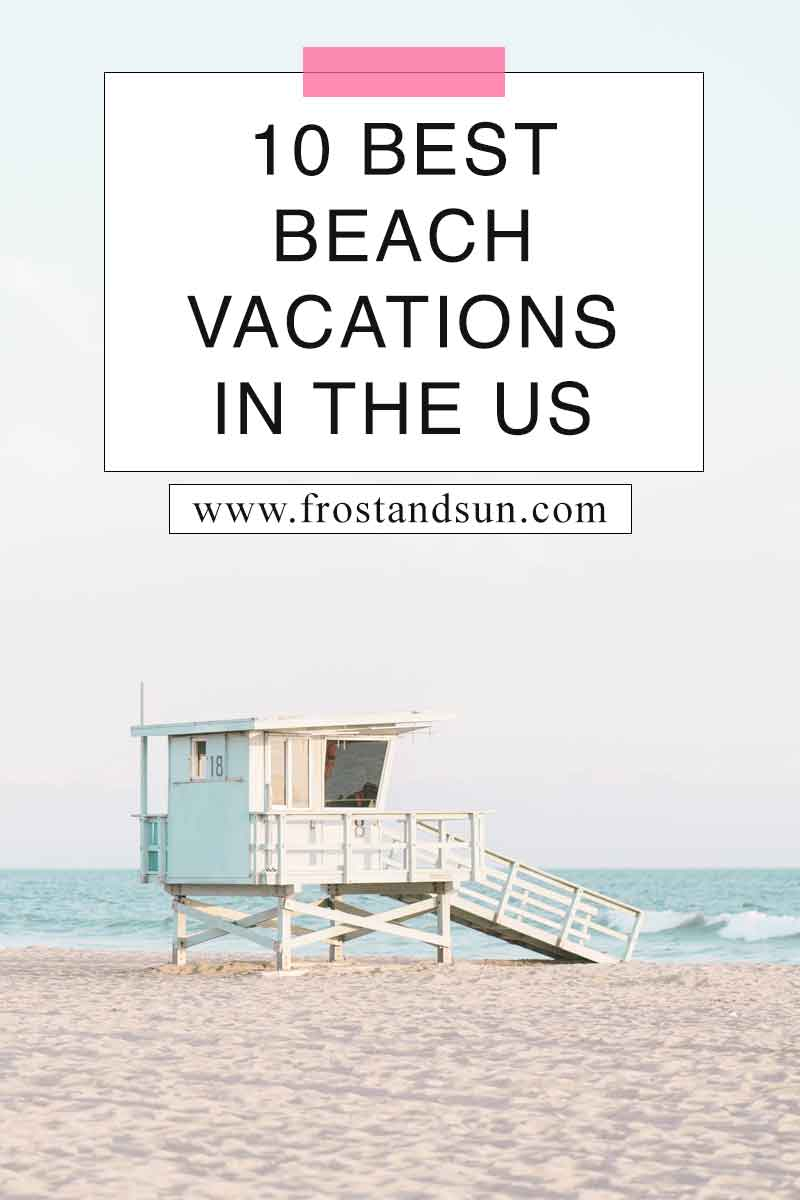 10 Best Beach Vacations in the US