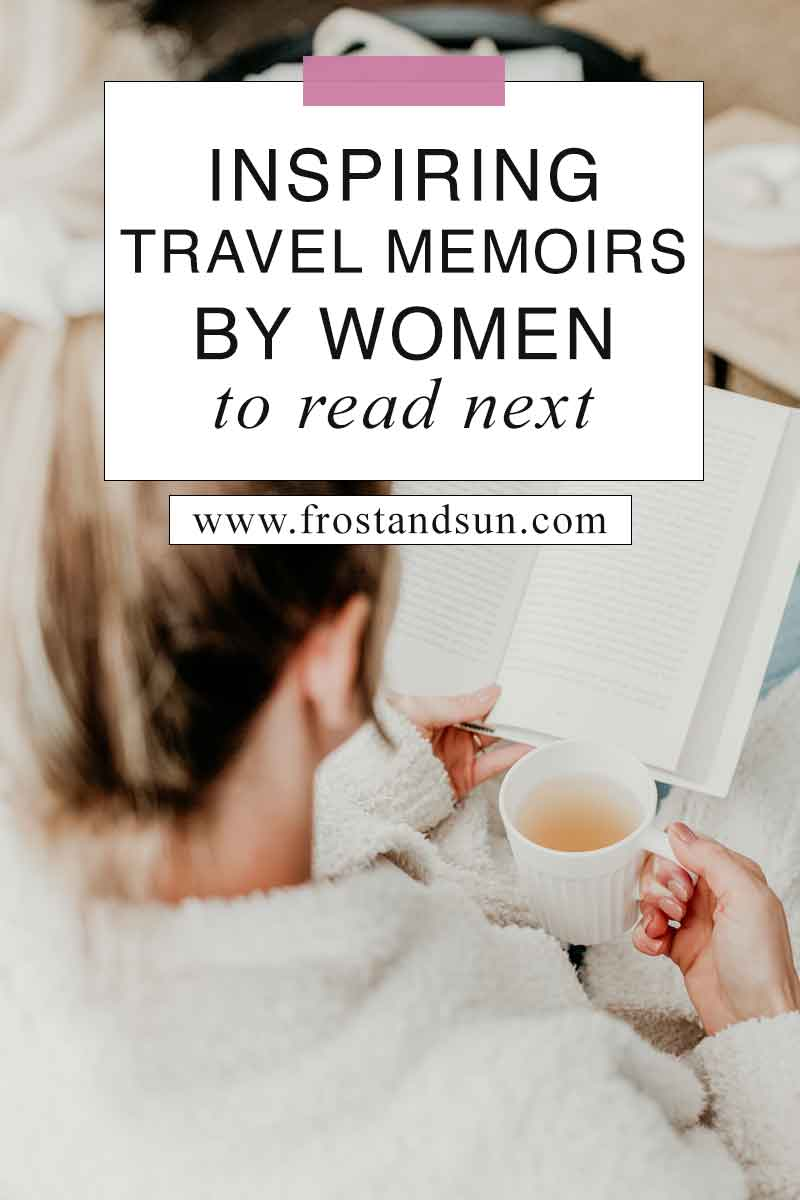If you\'re looking for a new book to read, check out one of these inspiring travel books by women. These memoirs are perfect for the beach, plane, or wherever else you want to curl up with a great book. #books #bookstoread #amreading #readinglist #bookclub
