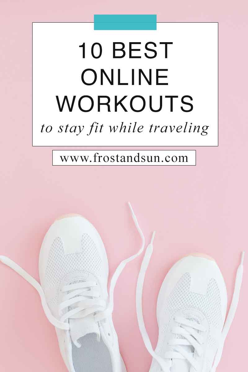 10 At Home Workouts to Help You Stay Fit [Also Great While Traveling!]