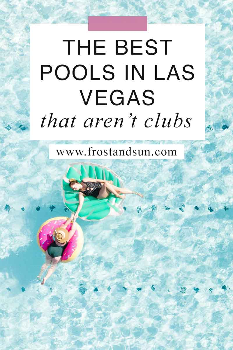 10 Best Pools in Vegas that Aren't Dayclubs