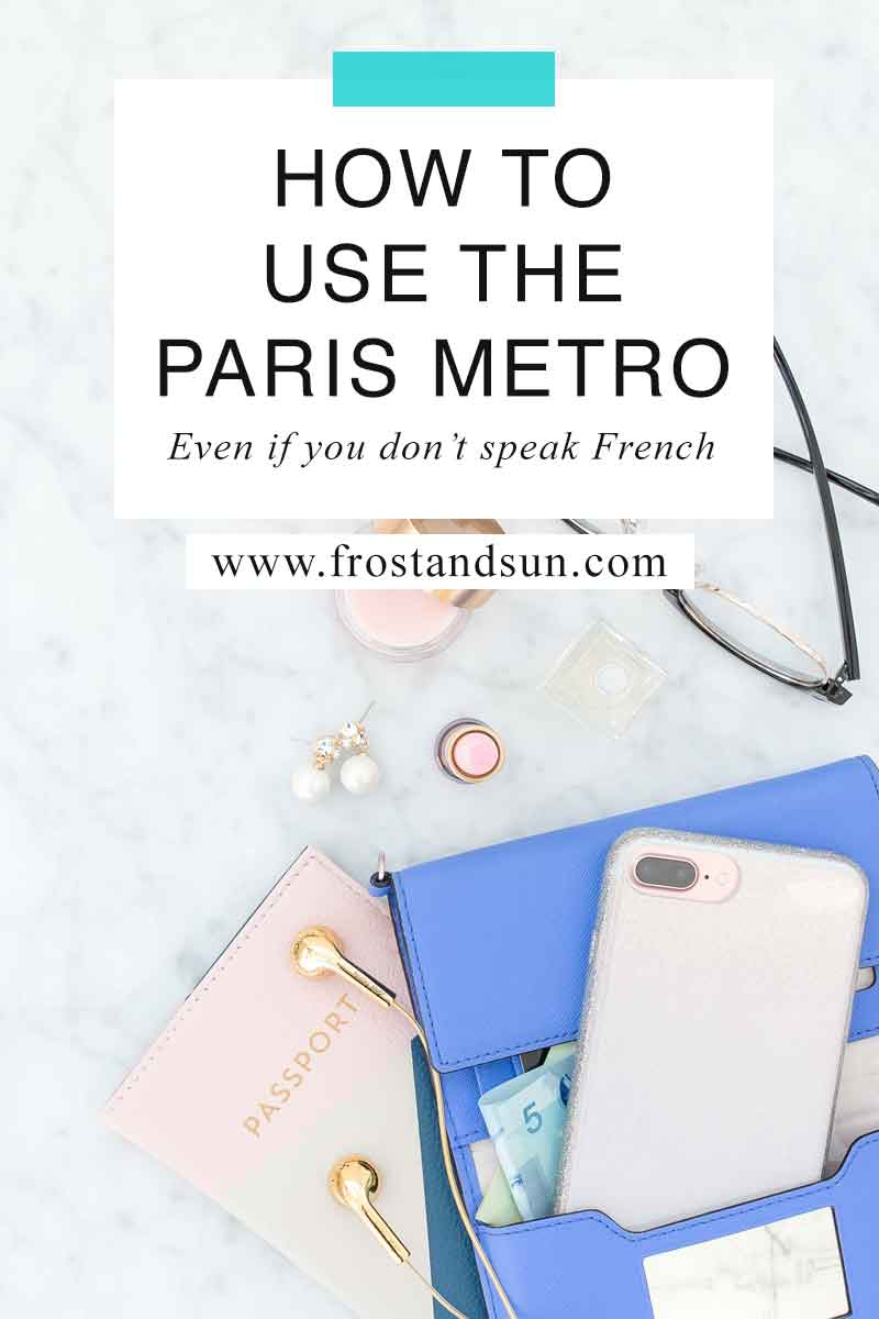 A Guide to Getting Around Paris on the Metro