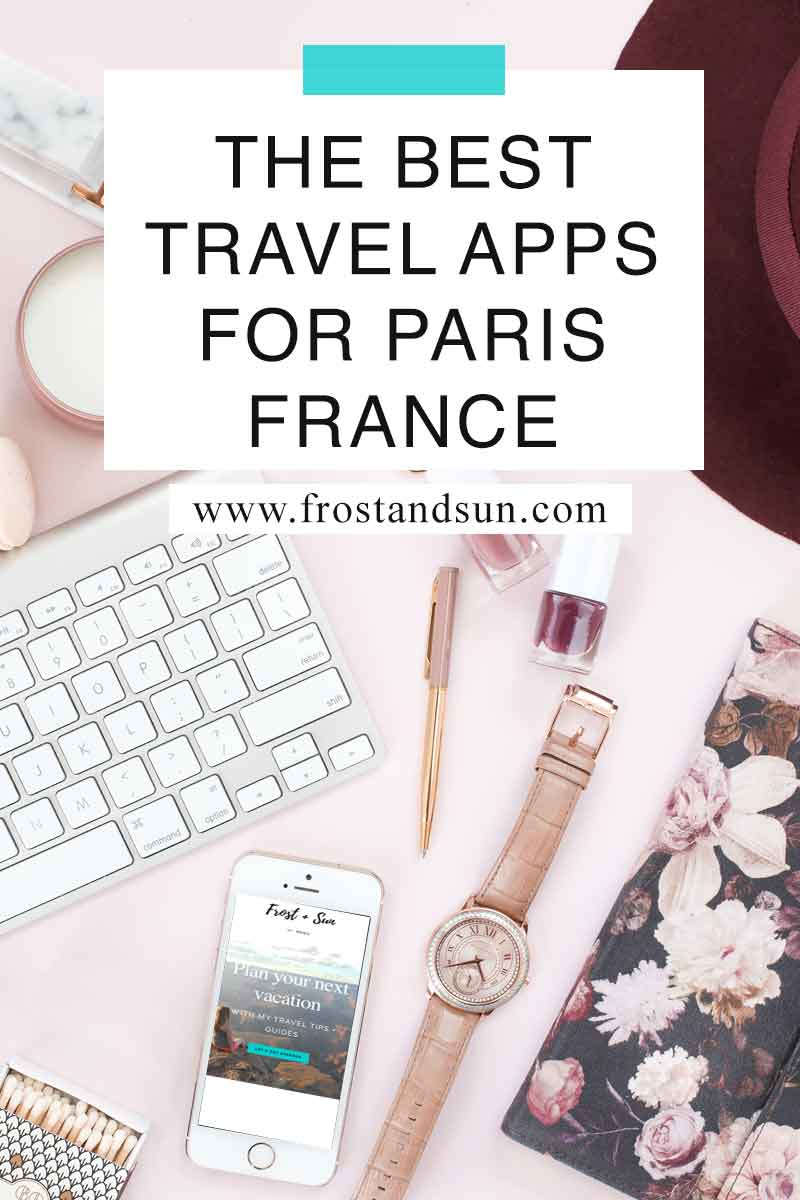 25 Best Paris Travel Apps to Make Your Trip Better