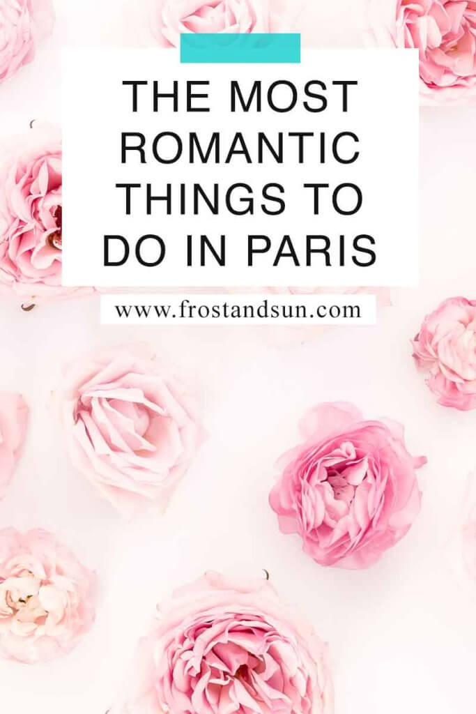 """Pink background with a pattern made of pink flowers. Overlying text reads """"The Most Romantic Things to Do in Paris."""""""