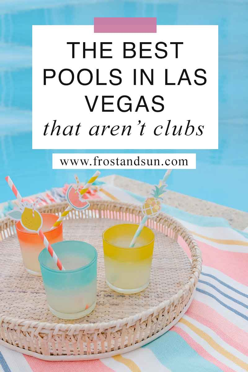 10 Best Pools in Vegas that Aren\'t Dayclubs