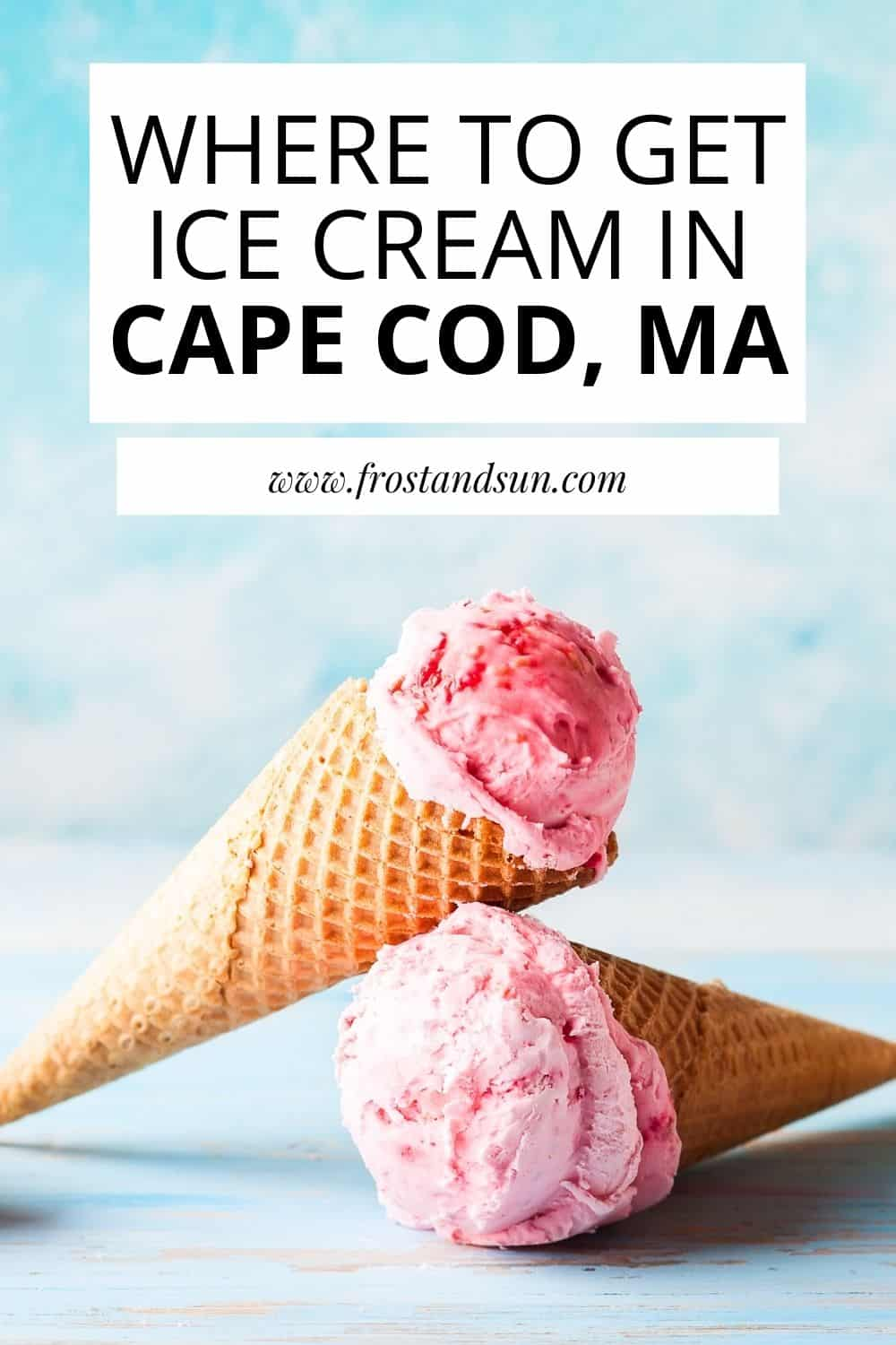 The Best Places to Get Ice Cream in Cape Cod, MA