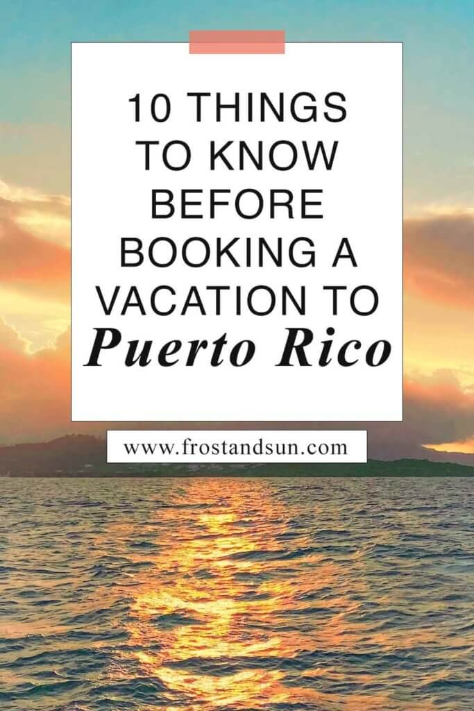 "Photo of the sunset over an island in the background and ocean in the foreground. Overlying text reads ""10 Things to Know Before Booking a Vacation to Puerto Rico."""