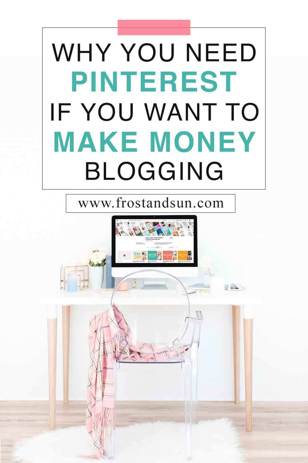 4 Ways Pinterest Can Help You Make Money Blogging