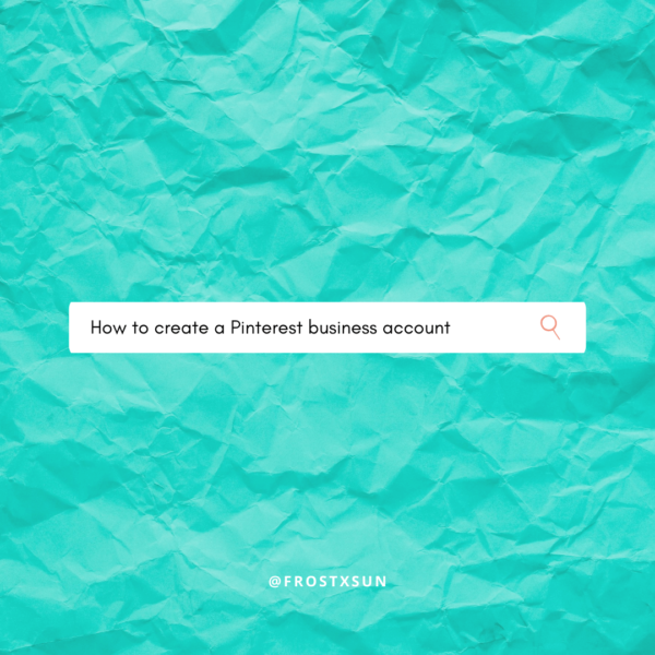 "Graphic image with a piece of crumpled aqua colored paper with a search bar on top that says ""How to create a Pinterest business account."""