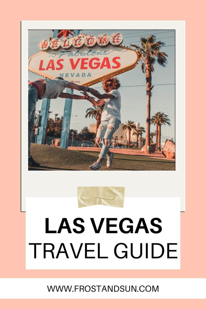 "Polaroid-style frame with a photo of 2 women dancing in front of the iconic ""Welcome to Fabulous Las Vegas Nevada"" sign. Text below the photo reads ""Las Vegas Travel Guide."""