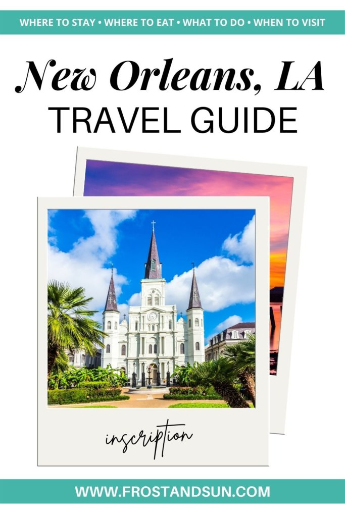 "Text reads ""New Orleans, LA Travel Guide,"" with a Polaroid-style frame below with a photo of the St. Louis Cathedral."