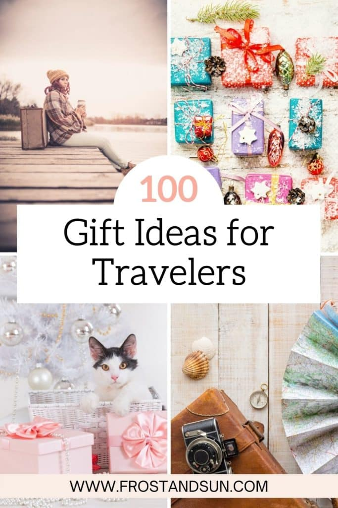 """A grid with 4 photos showing Christmas gifts and travel accessories. Overlying text reads """"100 Gift Ideas for Travelers."""""""