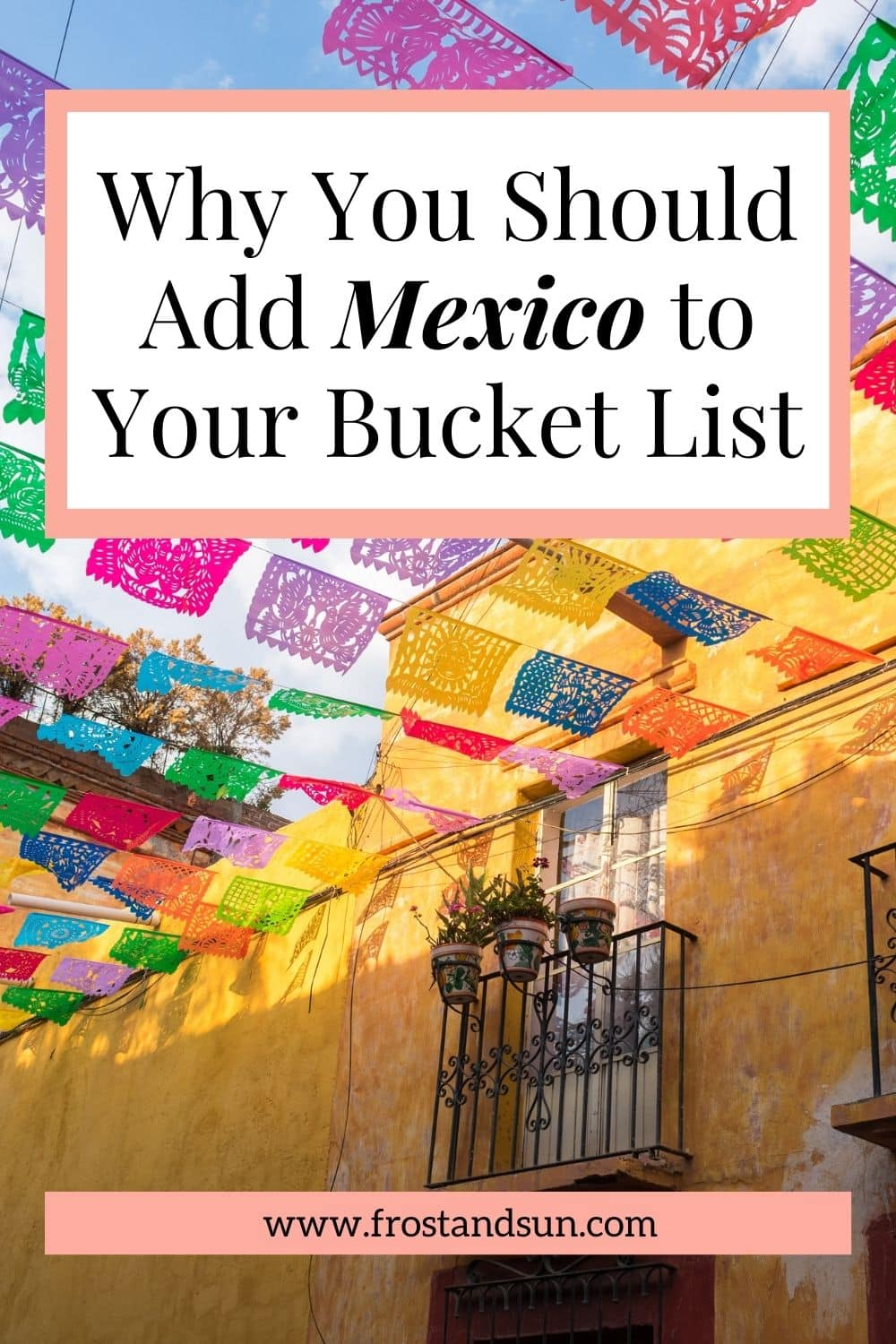 10 Reasons to Visit Mexico on Your Next Vacation