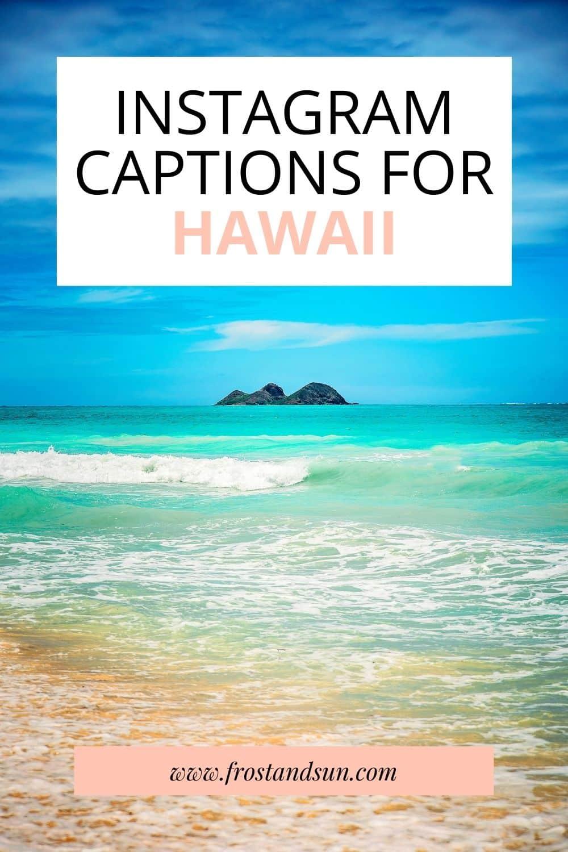 Hawaii Captions for Instagram: 100+ Delightful Options