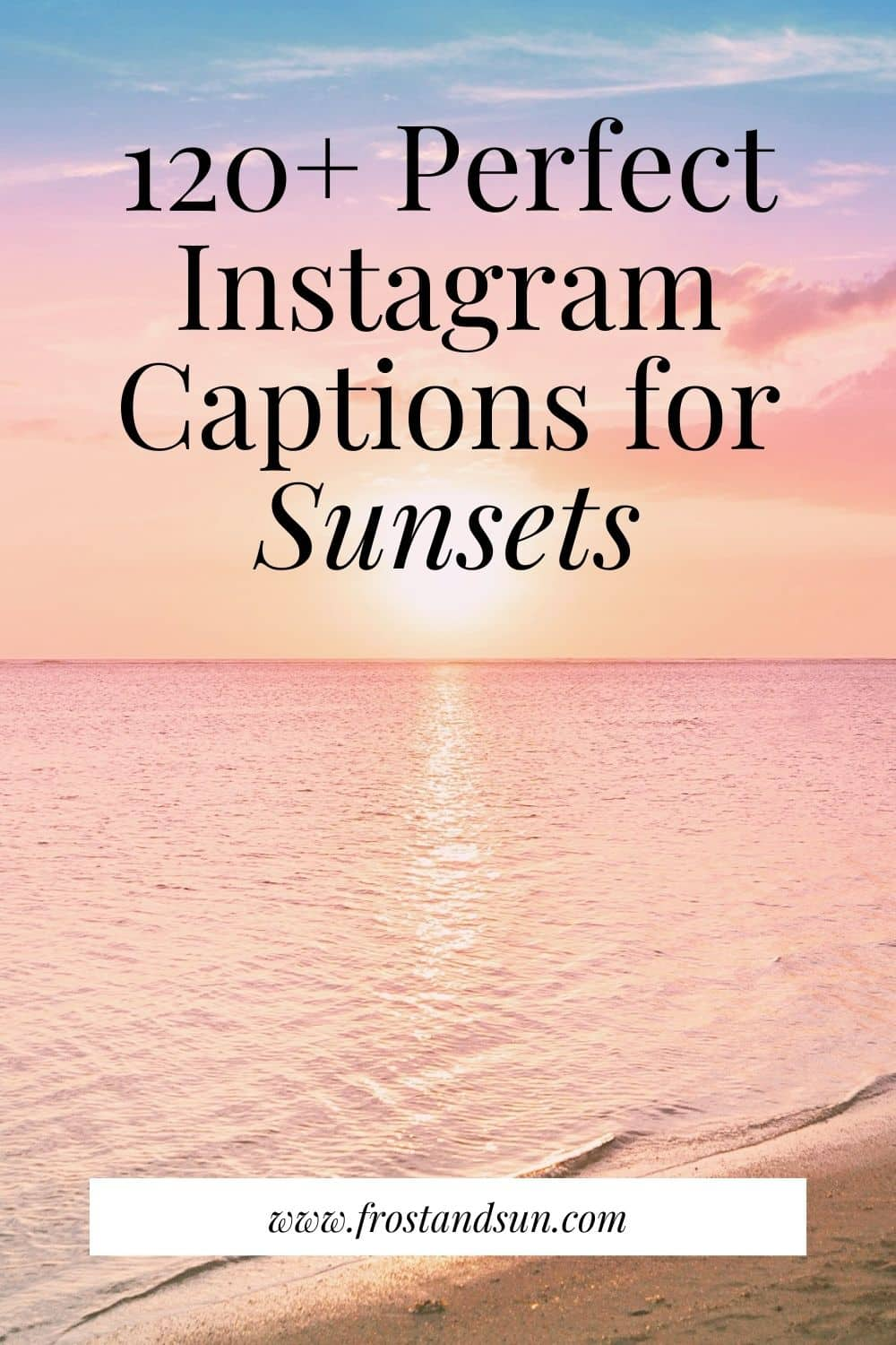 120+ Sunset Captions & Quotes for Instagram
