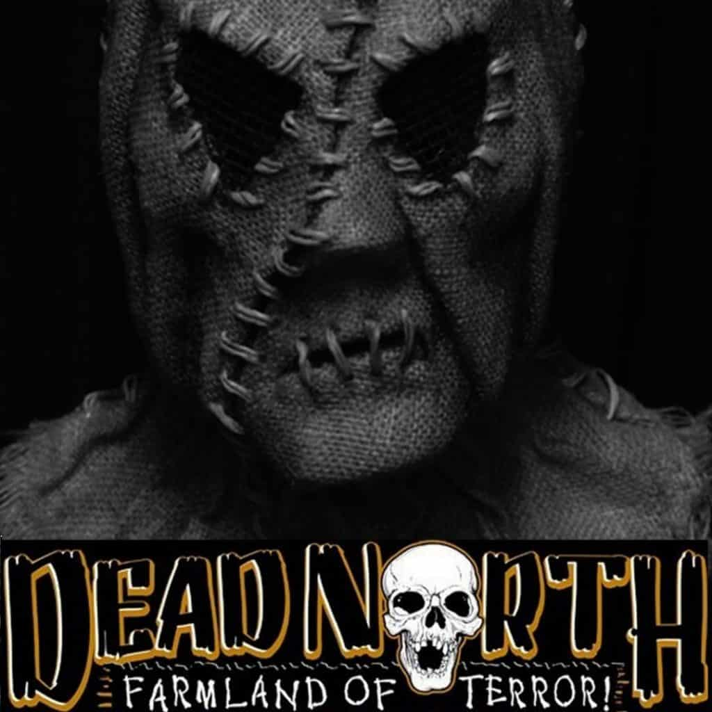 Photo of a person wearing a stitched mask made of burlap. A graphic at the bottom reads: Dead North - Farmland of Terror!