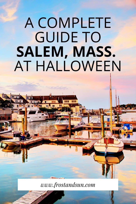 Tips for Visiting Salem, Massachusetts for Halloween