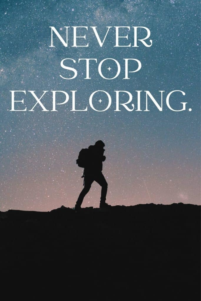 """Photo of a silhouette of a person hiking. Text overlay reads """"Never stop exploring."""""""
