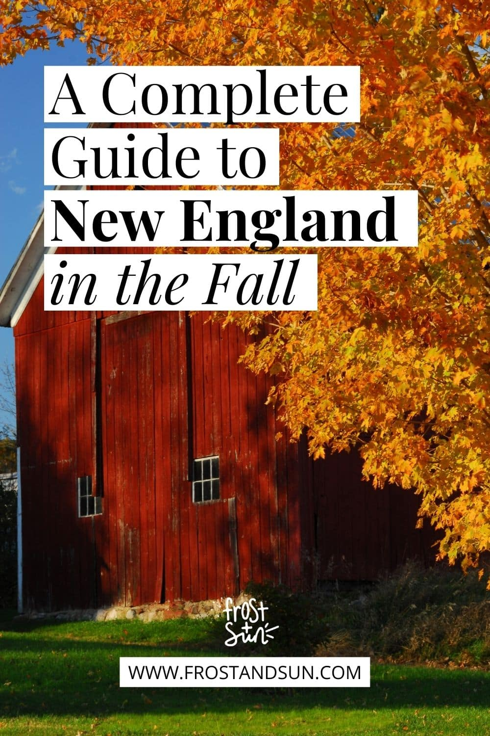 New England in the Fall: A Complete Guide